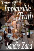 tales of implausible truth